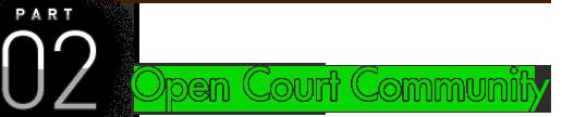 PART 02 Open Court Community